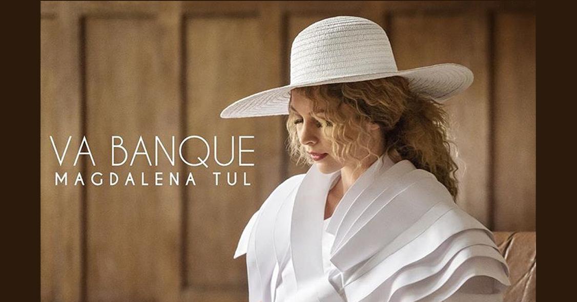 Magdalena Tul- Va Banque